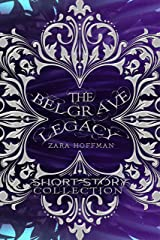 Short Story Collection (The Belgrave Legacy) Kindle Edition