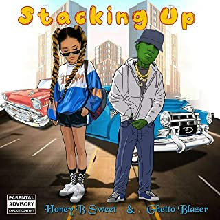 Stacking Up (feat. Honey-B-Sweet) [Explicit]