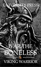 Ivar the Boneless: Viking Warrior (Viking Warriors Book 3) (English Edition)