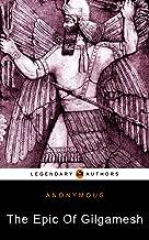 The Epic Of Gilgamesh: (Illustrated)