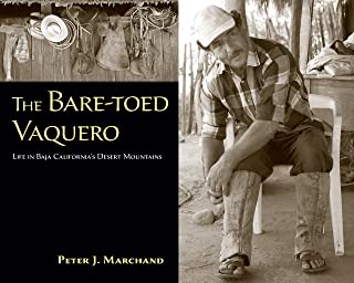 The Bare-toed Vaquero: Life in Baja California's Desert Mountains