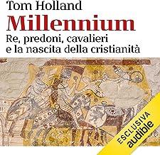 Millennium: Re, predoni, cavalieri e la nascita della cristianità