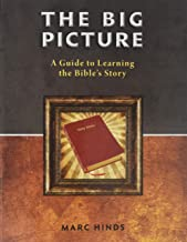 The Big Picture: A Guide To Learning the Bible's Story