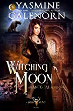 Witching Moon: An Ante-Fae Adventure (Wild Hunt Book 12)