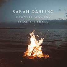 Leave the Pieces (The Campfire Sessions)