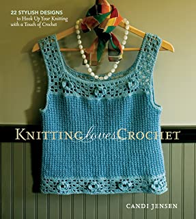 Knitting Loves Crochet: 22 Stylish Designs to Hook Up Your Knitting with a Touch of Crochet (English Edition)