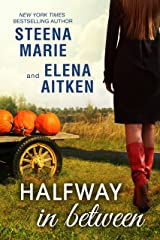 Halfway in Between (Halfway Series Book 2) Kindle Edition