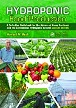Hydroponic Food Production: A Definitive Guidebook for the Advanced Home Gardener and the Commercial Hydroponic Grower, Se...