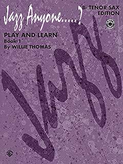 Jazz Anyone.....?, Bk 1: Play and Learn (B-flat Tenor Saxophone), Book & 2 CDs