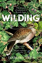 Wilding: The Return of Nature to a British Farm (English Edition)