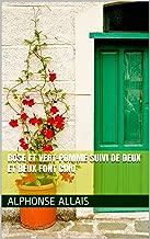 Rose et Vert-Pomme suivi de Deux et deux font cinq (French Edition)