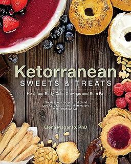 Ketorranean Sweets & Treats: Heal Your Body, Calm Cravings and Burn Fat