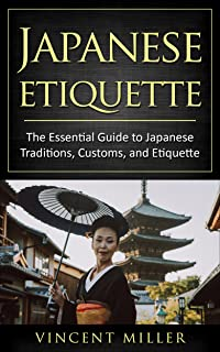 Japanese Etiquette: The essential guide to Japanese traditio