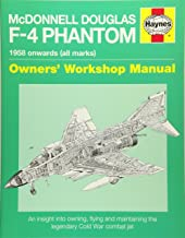 McDonnell Douglas F-4 Phantom 1958 Onwards (all marks): An Insight into Owning, Flying and Maintaining the legendary Cold War combat jet (Owners' Workshop Manual)