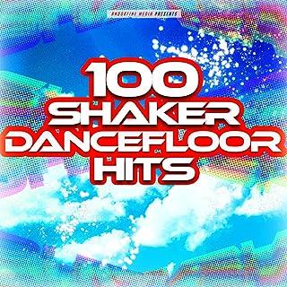100 Shaker Dancefloor Hits [Explicit]