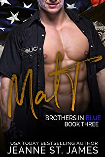 Brothers in Blue: Matt: (Brothers in Blue, Book 3)