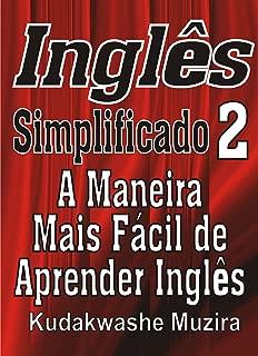 Inglês Simplificado 2 (A Maneira Mais Fácil de Aprender Inglês) (Portuguese Edition)