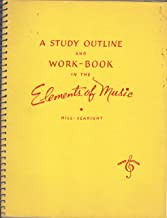 Elements of Music, 3RD Edition, A STUDY OUTLINE AND WORK-BOOK