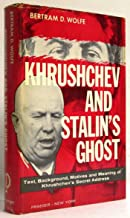 Khrushchev and Stalin's Ghost Text, Background and Meaning of Khrushchev's Secre