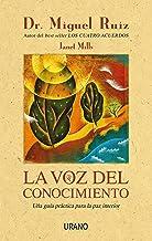 La voz del conocimiento: Una guía práctica para la paz interior (Crecimiento personal)