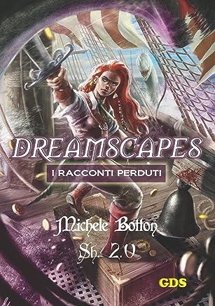 Sh 2.0 - Dreamscapes- I racconti perduti- Volume 21