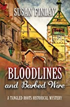 Bloodlines and Barbed Wire: A Tangled Roots Historical Mystery