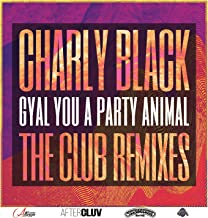 Gyal You A Party Animal (The Club Remixes)
