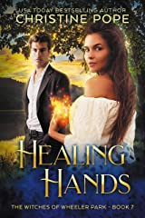 Healing Hands (The Witches of Wheeler Park Book 7) Kindle Edition