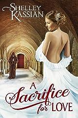 A Sacrifice for Love Kindle Edition