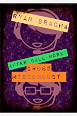 After Call Work: Gross Misconduct Kindle Edition