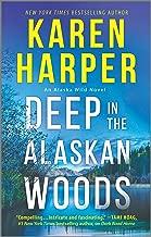 Deep in the Alaskan Woods (An Alaska Wild Novel Book 1)