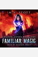 Familiar Magic - An Uncanny Kingdom Urban Fantasy: The London Coven Series, Book 1 Audible Audiobook