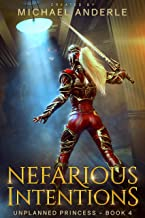 Nefarious Intentions (Unplanned Princess Book 4)