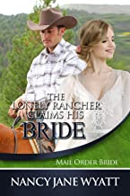 The Lonely Rancher Claims His Bride