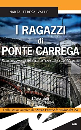 I ragazzi di Ponte Carrega: Una nuova indagine per Maria Viani