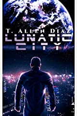 Lunatic City: A Gritty Cyberpunk Noir Kindle Edition