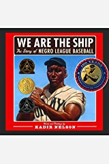 We Are the Ship: The Story of Negro League Baseball Hardcover