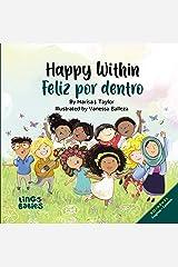 Happy within / Feliz por dentro : Bilingual Children's book Spanish English for kids ages 2-6 (Spanish Edition) Kindle Edition