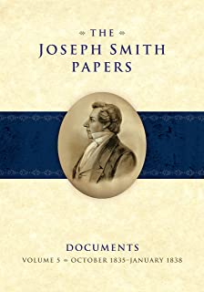 The Joseph Smith Papers Documents, Volume 5, October 1835 - January 1838