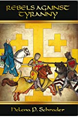 Rebels against Tyranny: The Sixth Crusade and the Barons of Jerusalem (The Rebels of Outremer Book 1) Kindle Edition