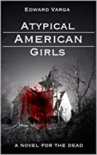 Atypical American Girls: a novel for the dead