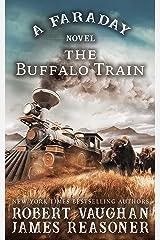 The Buffalo Train: A Faraday Novel Kindle Edition