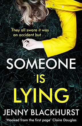 Someone Is Lying: the 'dark and twisty delight' from No.1 bestselling author Jenny Blackhurst (English Edition)