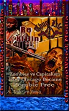 Re-Killin' - Zombies 'n da Hood: Zombies vs Capitalism - How Chicago Became Zombie Free!