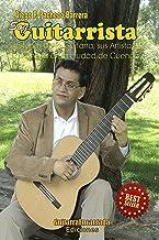 Soy GUITARRISTA: HISTORIAS DE LA GUITARRA, SUS ARTISTAS Y LUTHIERS (Spanish Edition)