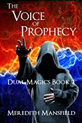 The Voice of Prophecy (Dual Magics Book 2) Kindle Edition