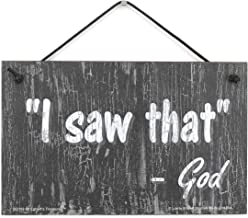 Egbert's Treasures 5x8 Slate Grey Religious Sign Saying, I saw that. -God Decorative Fun Universal Household Signs from