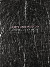 Gabriel De La Mora: Drive and Method