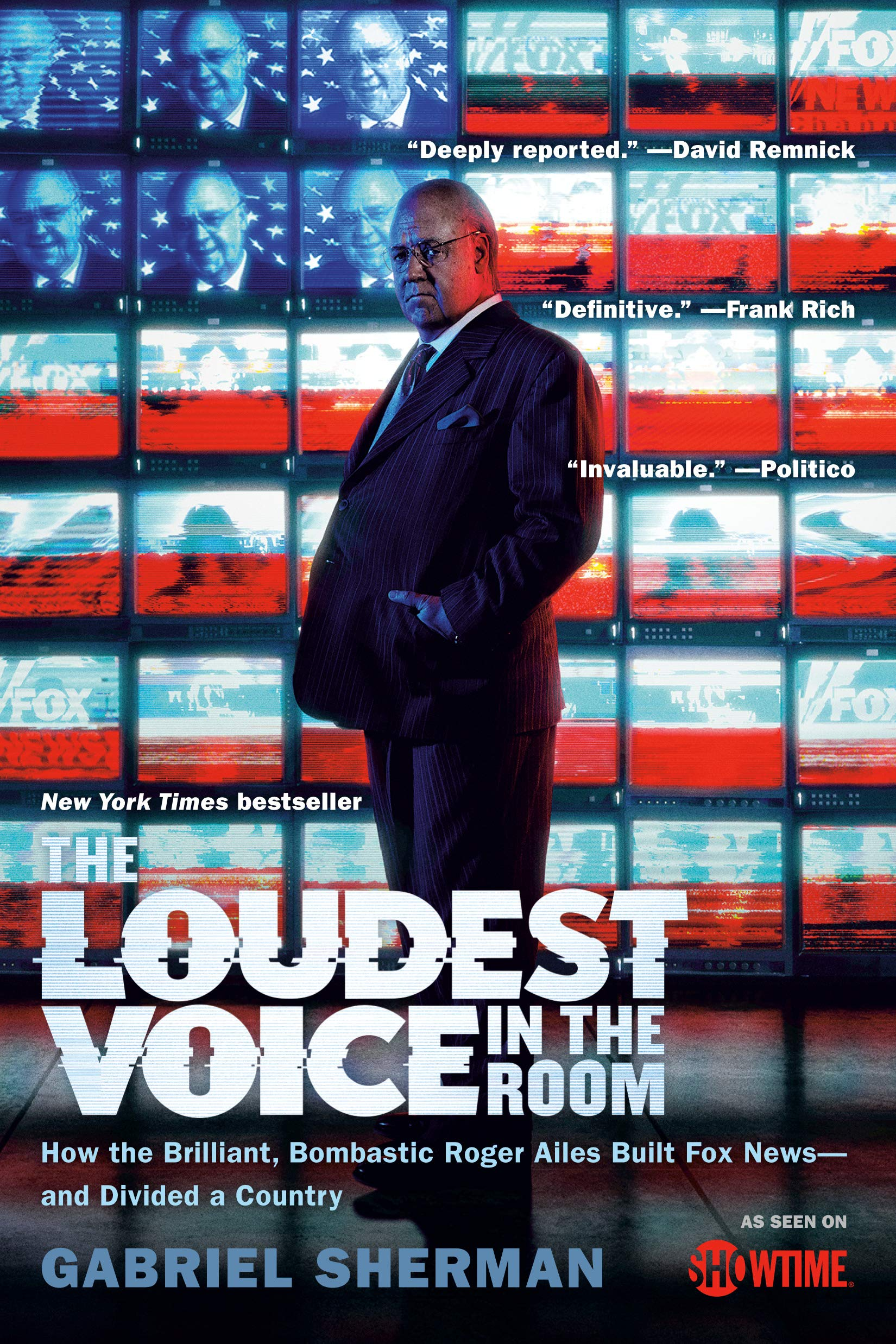The Loudest Voice in the Room: How the Brilliant, Bombastic Roger Ailes Built Fox News  and Divided a Country