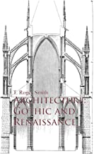 Architecture: Gothic and Renaissance (English Edition)